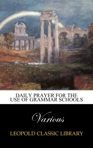 Download Daily prayer for the use of grammar schools ebook