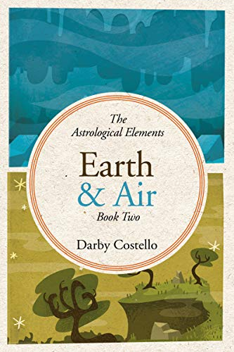 Earth and Air: The Astrological Elements Book - Air Earth