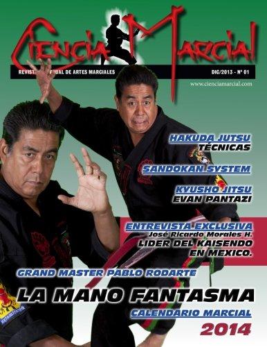 Revista Ciencia Marcial: La voz de los maestros de las Artes Marciales (Volume 1) (Spanish Edition) [Henry Binerfa] (Tapa Blanda)