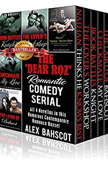 The 'Dear Roz' Romantic Comedy Serial: All 4 Novellas in this Humorous Contemporary Romance Boxset (The 'Dear Roz' Series Book 1) by [Bahscot, Alex]
