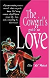 The Cowgirl's Guide to Love, Ellen Patrick, 1575872102