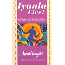 Iyanla Live! Volume 1: Self-Value, Self-Worth, Self-Love