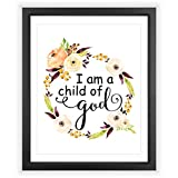 Eleville 8X10 I am a child of god Floral Watercolor Art Print (Unframed) Housewarming Gift Nursery Quote kids wall art Motivational Poster Baby Shower Gift Holiday Gifts WG040