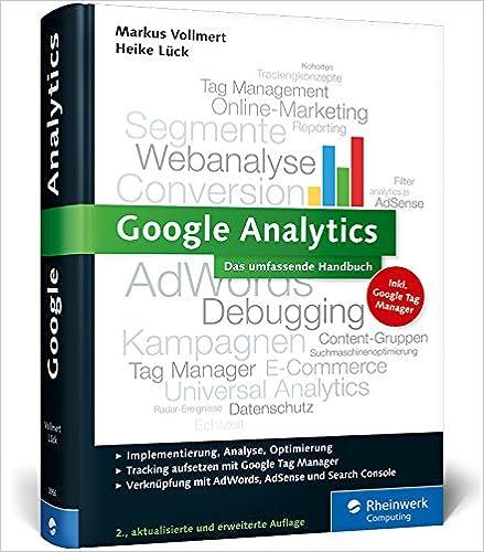 Cover des Buchs: Google Analytics: Das umfassende Handbuch. Inkl. Google AdWords-Integration und Google Webmaster Tools (Galileo Computing)