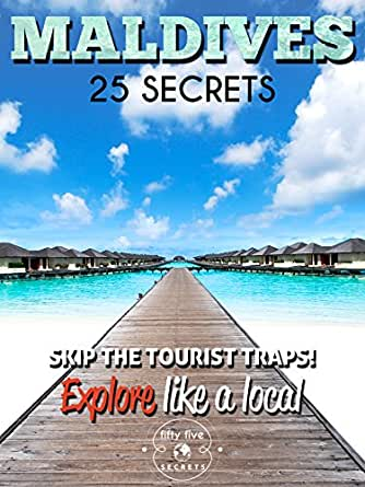 Maldives 25 Secrets Bucket List - The Locals Travel Guide For Your