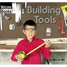 Building Tools (Welcome Books: Tools)