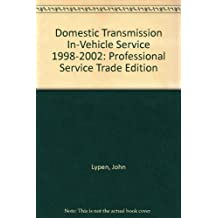 Domestic Transmission In-Vehicle Service 1998-2002: Professional Service Trade Edition
