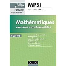 Mathématiques Exercices incontournables MPSI - 4e éd. (Concours Ecoles d'ingénieurs) (French Edition)