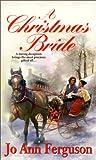 Christmas Bride, Jo Ann Ferguson and Kensington Publishing Corporation Staff, 0821767607