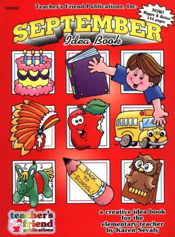 September Idea Book: A Creative Idea Book for the Elementary      Teacher (Book Friend Teachers Idea)