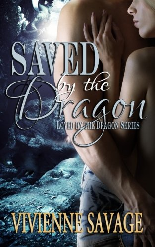 Saved by the Dragon (Loved by the Dragon) (Volume 1)