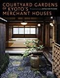 img - for Courtyard Gardens of Kyoto's Merchant Houses book / textbook / text book