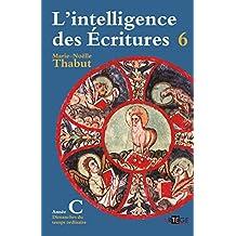 INTELLIGENCE DES ÉCRITURES (L') T.06 : ANNÉE C