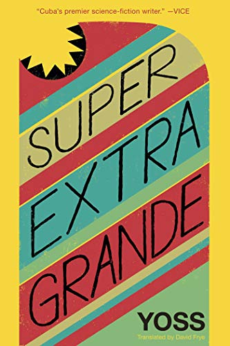 Image of Super Extra Grande (Cuban Science Fiction)