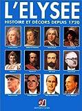 Elysée : histoire et décors depuis 1720