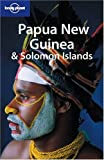 Papua New Guinea and Solomon Islands, Andrew Burke and Arnold Barkhordarian, 1740592077