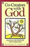 Co-Creators with God, Bernadette T. Stankard, 1585955841