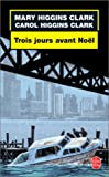 Troi Jours Avant Noel, Mary Higgins Clark and Carol Higgins Clark, 2253172561
