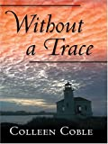 Without A Trace (Thorndike Large Print Christian Mystery Series)