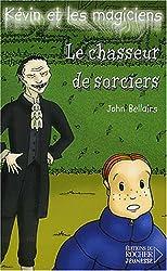 Kévin et les Magiciens, tome 5 : Le Chasseur de sorciers