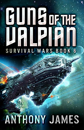(Guns of the Valpian (Survival Wars Book 6))