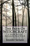 img - for The Path of Witchcraft: A Guide for the Extremely New Witch book / textbook / text book