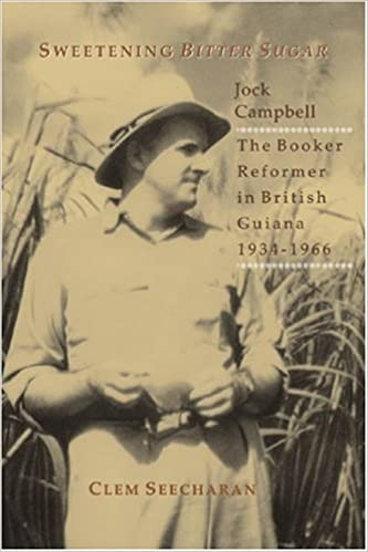 Book Sweetening Bitter Sugar: Jock Campbell, the Booker Reformer in British Guiana, 1934-1966