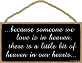Because Someone We Love is in Heaven Sign - 5 x 10 inch Hanging Heaven Decor, Wall Art, Decorative Wood Sign Home Decor, Sympathy Sign