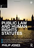 Public Law and Human Rights Statutes 2012-2013, Jones, Philip, 0415633907