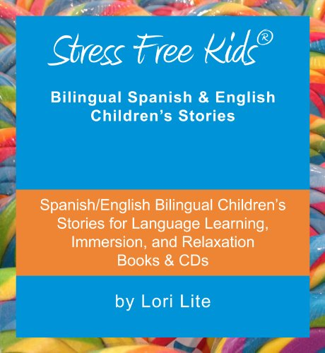 Lesson Spanish Kids Free (Stress Free Kids: Spanish/English Bilingual Children's Stories for Language Learning, Immersion, and Relaxation (English and Spanish Edition))