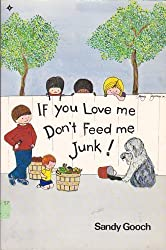If You Love Me, Don't Feed Me Junk