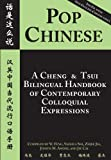 Pop Chinese : A Cheng and Tsui Bilingual Handbook of Contemporary Colloquial Expressions, Yu Feng, 088727563X