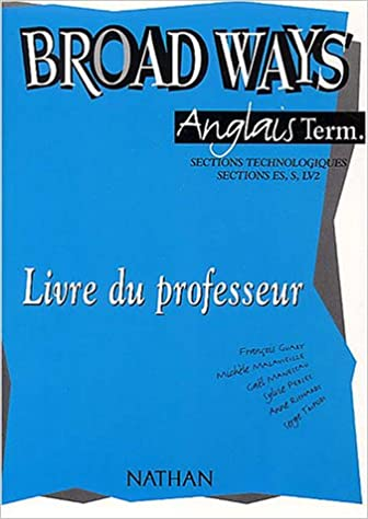 Broad Ways Anglais Terminales Sections Technologiques