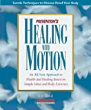 Healing with Motion, Prevention Magazine Health Book Staff, 0875965334