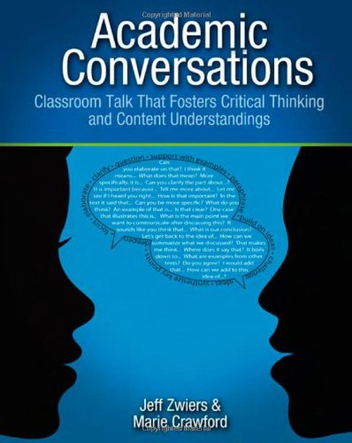 Academic Conversations: Classroom Talk that Fosters Critical Thinking and Content Understandings (Support Content Science)