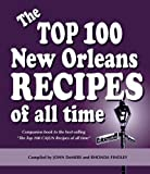 The Top 100 New Orleans Recipes of All Time, , 0925417513