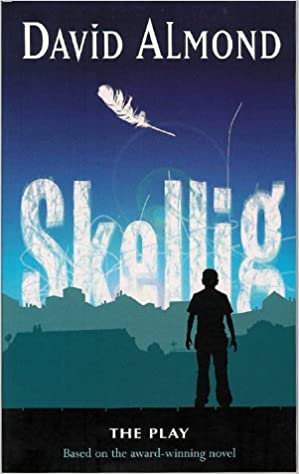 Skellig: A Play For Children: Amazon.co.uk: David Almond ...