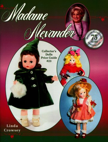 Madame Alexander Collector's Dolls Price Guide, No 23 (23rd -