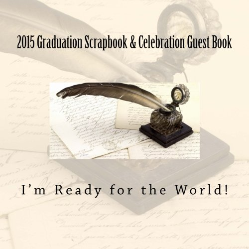 Download 2015 Graduation Scrapbook & Celebration Guest Book: I'm Ready for the World! pdf