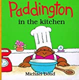 img - for Paddington in the Kitchen book / textbook / text book