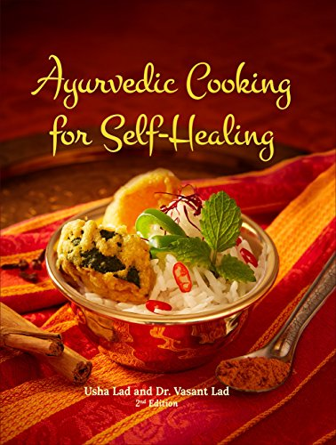 Ayurvedic Cooking for Self-Healing[Hardcover] (Part 4 Of Indian Constitution Deals With)
