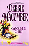 Caroline's Child (Heart Of Texas, No. 3)