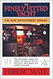 : The Finely Fitted Yacht: The Boat Improvement Manual, Volumes 1 and 2