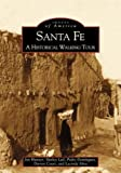 img - for Santa Fe: A Historical Walking Tour (Images of America) book / textbook / text book