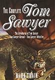 The Complete Tom Sawyer, Mark Twain, 0517150786