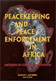 Peacekeeping and Peace Enforcement in Africa: Methods of Conflict Prevention, Robert I. Rotberg, 0815775768