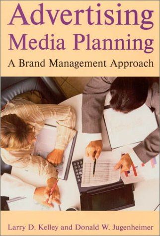 Advertising Media Planning: A Brand Management Approach -