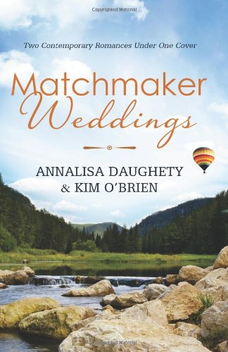 Matchmaker Weddings: Two Contemporary Romances Under One Cover (Brides & Weddings)