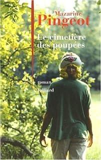 Le cimetière des poupées : roman, Pingeot, Mazarine