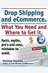 Drop Shipping and Ecommerce, What You Need and Where to Get It. Dropshipping Suppliers and Products, Ecommerce Payment Processing, Ecommerce Software Paperback